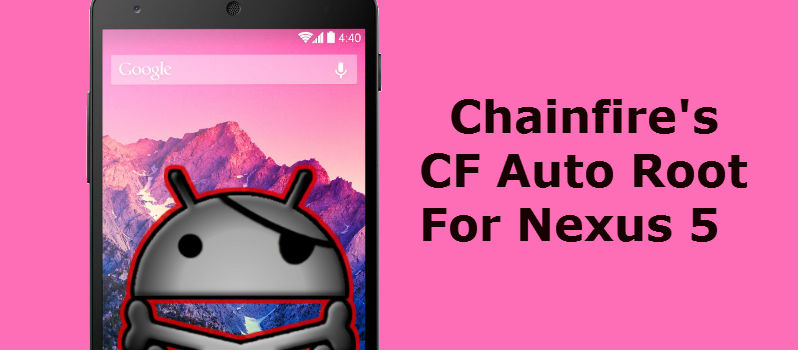 Chainfire CF-Auto Root for Google Nexus 5 Tutorial