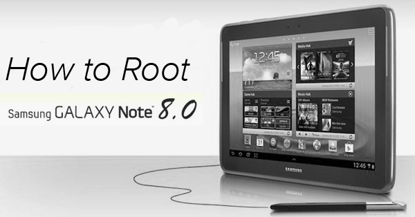 How to Root Galaxy Note 8 0 N5100 on 4 4 2 KitKat